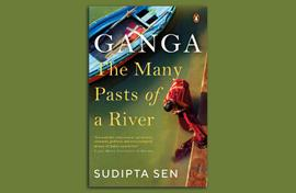 Sudipta Sen takes us down the Ganga on many rare journeys